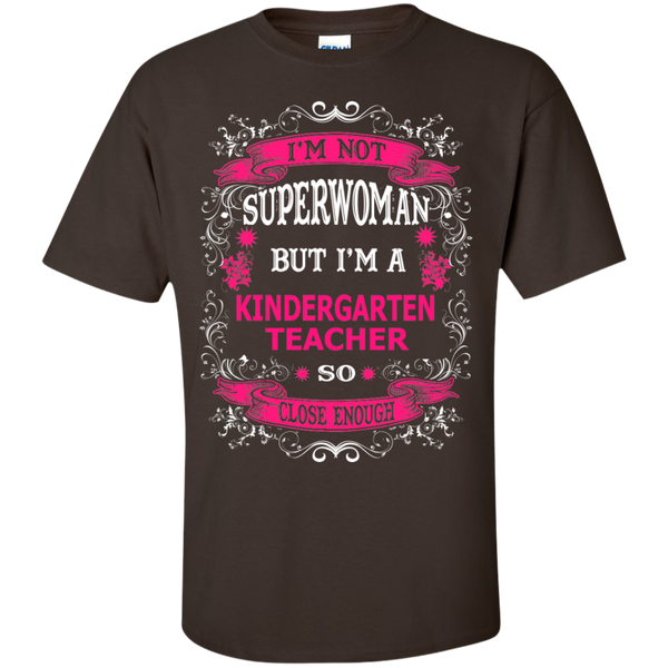 Not Superwoman but I'm a Kindergarten Teacher  T-Shirt - TeachersLoungeShop - 3