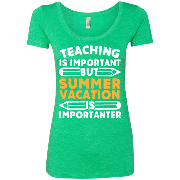 Teaching is important but Summer vacation is importanter  Ladies Triblend Scoop - TeachersLoungeShop - 2