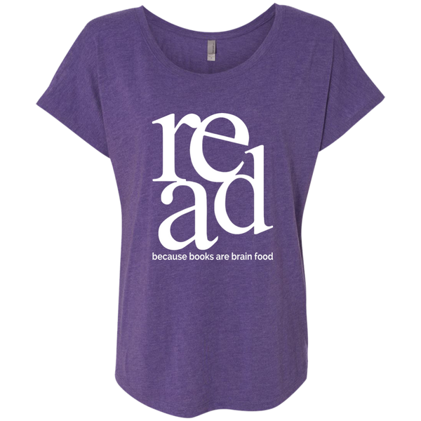 Read Because Books Are Brain Food Next Level Ladies Triblend Dolman Sleeve - TeachersLoungeShop - 2