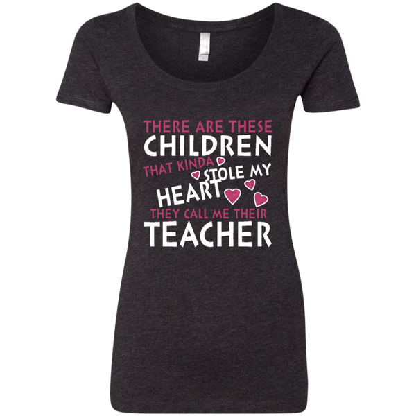 There are these Children that Kinda Stole My Heart They call Me Their Teacher Next Level Ladies Triblend Scoop - TeachersLoungeShop - 4