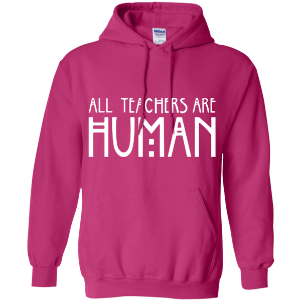 All Teachers Are Human Pullover Hoodie 8 oz - TeachersLoungeShop - 2
