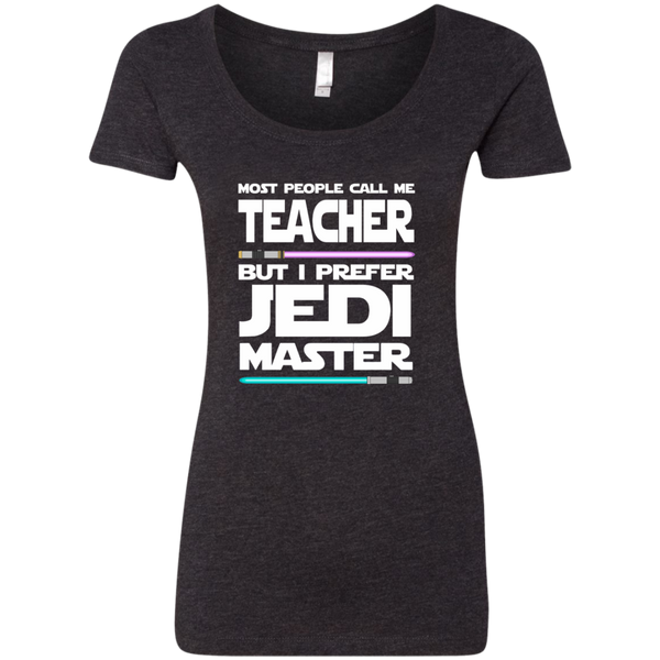 Most People Call Me Teacher But I Prefer Jedi Master Next Level Ladies Triblend Scoop - TeachersLoungeShop - 3
