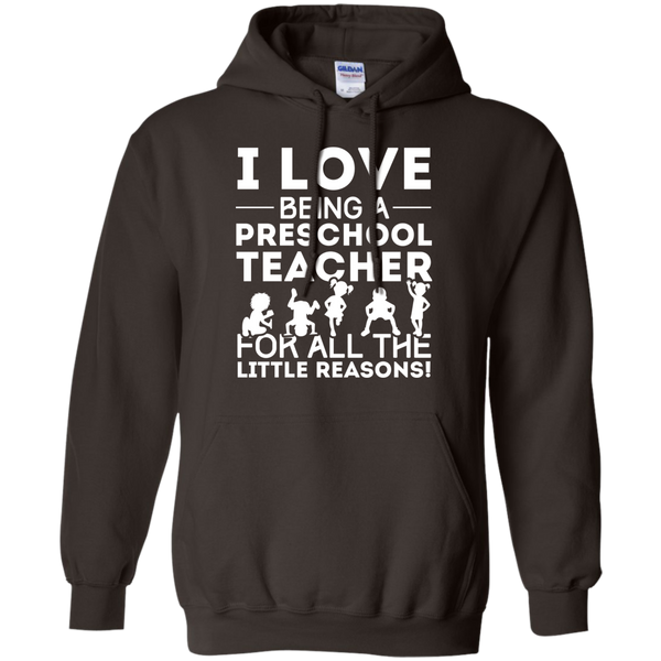 I Love being a Preschool Teacher for all the little reason  Hoodie 8 oz - TeachersLoungeShop - 4