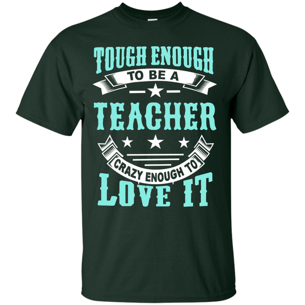 Tough Enough to be a Teacher Crazy Enough to Love It Cotton T-Shirt - TeachersLoungeShop - 2