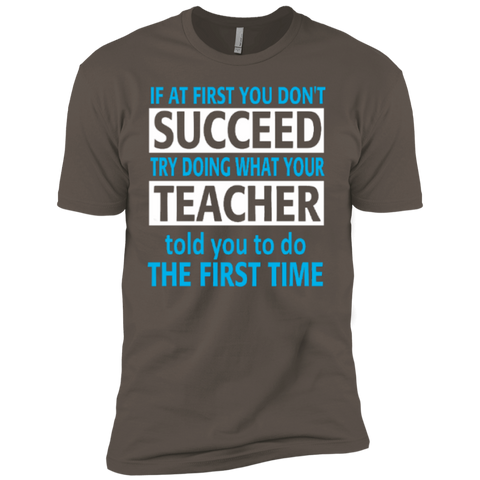 If at First you don't Succeed try doing what your Teacher told you to do the First Time   Level Premium Short Sleeve Tee - TeachersLoungeShop - 1