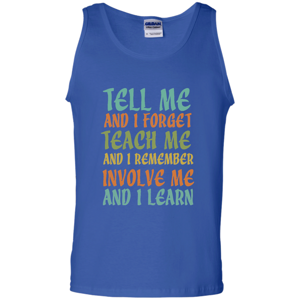 Tell Me and I Forget Teach Me and I Remember Involve Me and I Learn 100% Cotton Tank Top - TeachersLoungeShop - 4