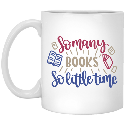 So many books so little time   11 oz. White Mug