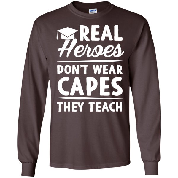 Real Heroes Dont wear capes They Teach  LS Ultra Cotton Tshirt - TeachersLoungeShop - 5