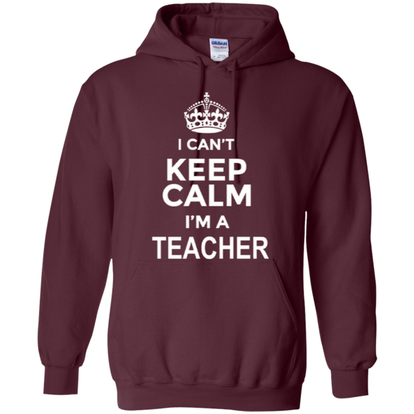 I can't Keep Calm i'm a Teacher T-shirt Hoodie - TeachersLoungeShop - 10