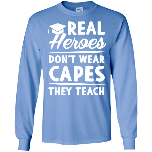Real Heroes Dont wear capes They Teach  LS Ultra Cotton Tshirt - TeachersLoungeShop - 3
