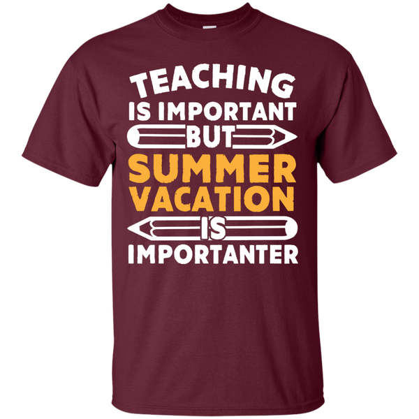 Teaching is important but Summer Vacation is importanter T-Shirt - TeachersLoungeShop - 7