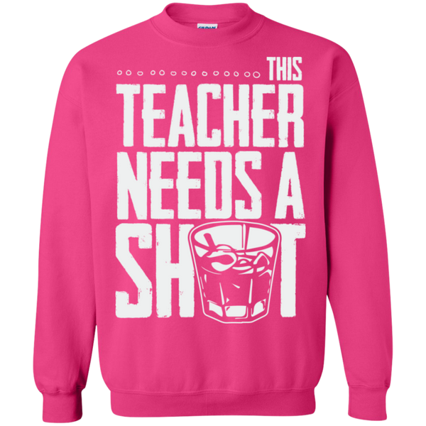 This Teacher needs a Shot   Crewneck Pullover Sweatshirt  8 oz - TeachersLoungeShop - 12