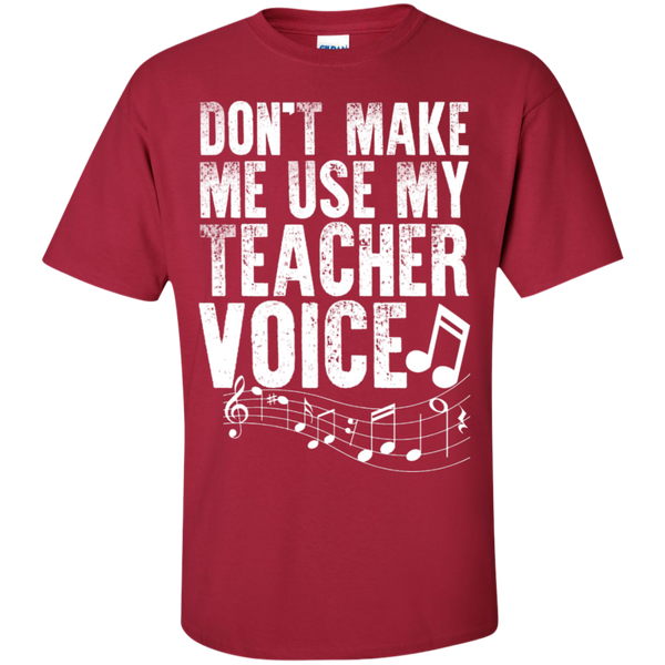 Dont Make Me use my Teacher Voice  T-Shirt - TeachersLoungeShop - 2