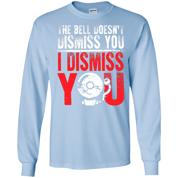 The Bell Doesn't Dismiss you I dismiss you Ultra Cotton Tshirt - TeachersLoungeShop - 4
