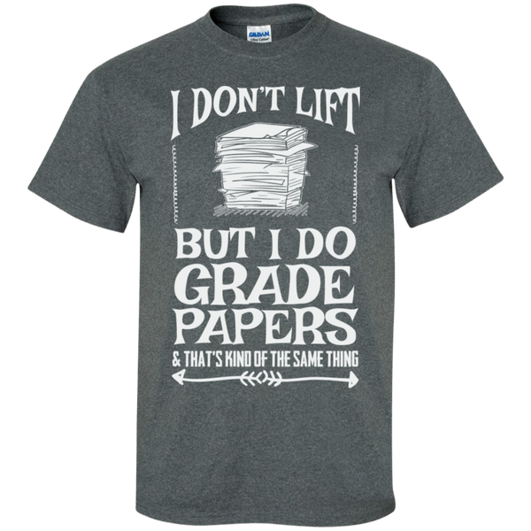 I Dont Lift But I Do Grade Papers  Cotton T-Shirt - TeachersLoungeShop - 9
