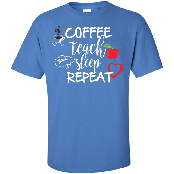 Coffee Teach Sleep Repeat  T-Shirt - TeachersLoungeShop - 5