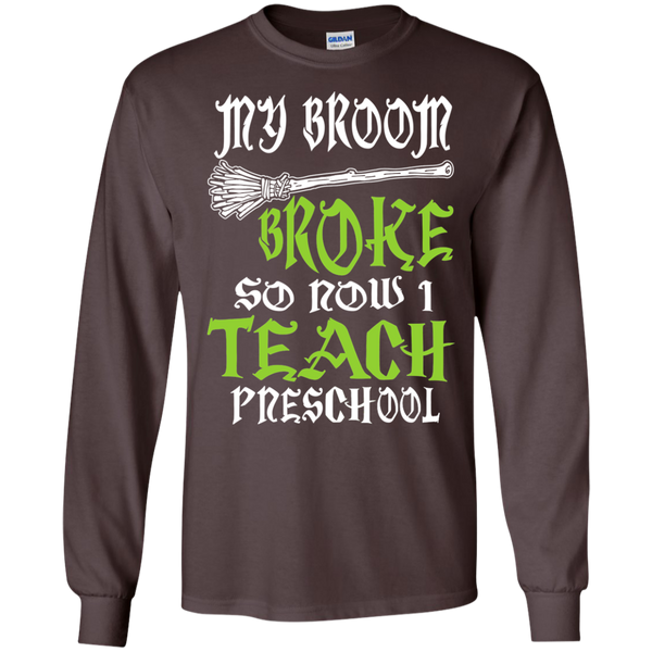 My Broom Broke So Now I Teach Preschool LS Ultra Cotton Tshirt - TeachersLoungeShop - 4