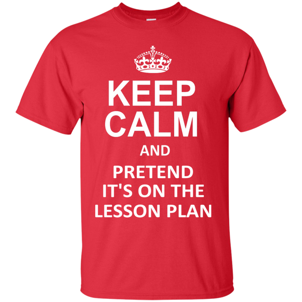 Keep Calm and Pretend It's on The Lesson Plan  T-Shirt - TeachersLoungeShop - 8