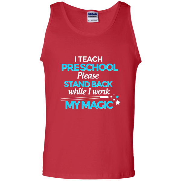 I Teach Preschool Please Stand Back While I Work My Magic 100% Cotton Tank Top - TeachersLoungeShop - 3
