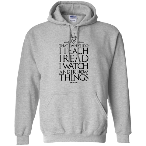 That's what i do I Teach I read I watch and I know things Hoodie