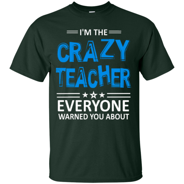 I am the Crazy Teacher everyone Warned you about  T-Shirt - TeachersLoungeShop - 5
