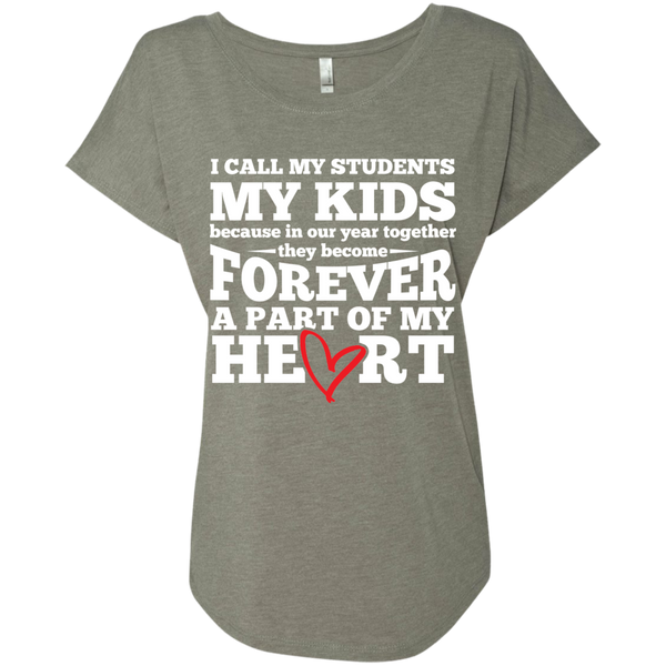 I call my students my kids   Ladies Triblend Dolman Sleeve - TeachersLoungeShop - 4