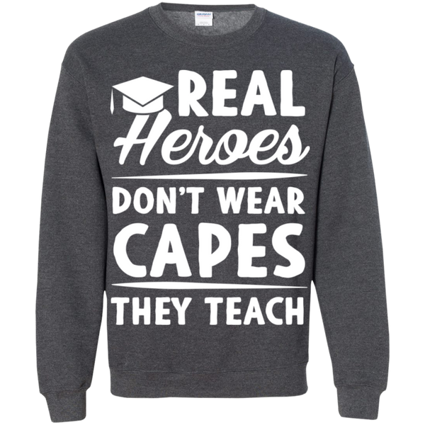 Real Heroes Dont wear capes They Teach  Pullover Sweatshirt  8 oz - TeachersLoungeShop - 10