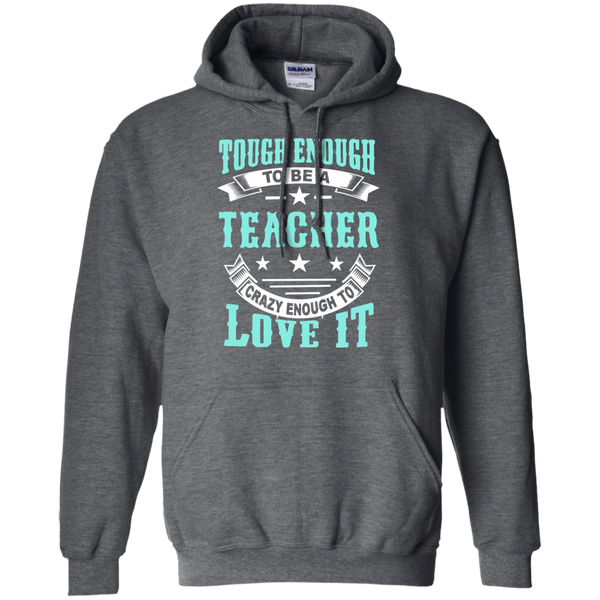 Tough Enough to be a Teacher Crazy Enough to Love It Pullover Hoodie 8 oz - TeachersLoungeShop - 3