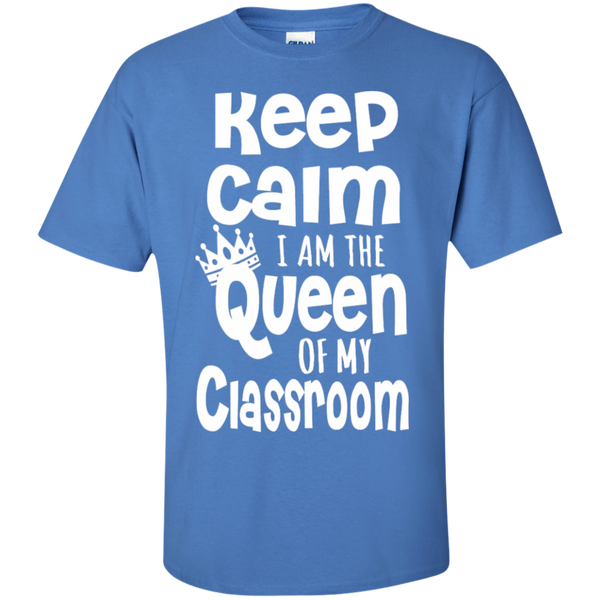 Keep Calm I am the Queen of My Classroom  Cotton T-Shirt - TeachersLoungeShop - 8