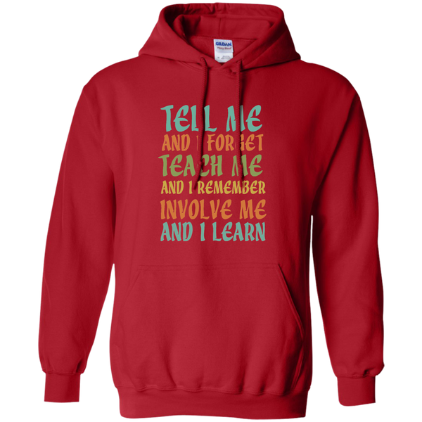 Tell Me and I Forget Teach Me and I Remember Involve Me and I Learn Pullover Hoodie 8 oz - TeachersLoungeShop - 10