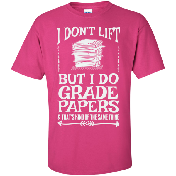 I Dont Lift But I Do Grade Papers  Cotton T-Shirt - TeachersLoungeShop - 10