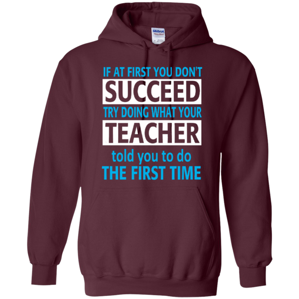 If at First you don't Succeed try doing what your Teacher told you to do the First Time   Hoodie 8 oz - TeachersLoungeShop - 9