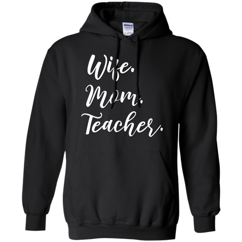 Wife . Mom . Teacher .  Hoodie