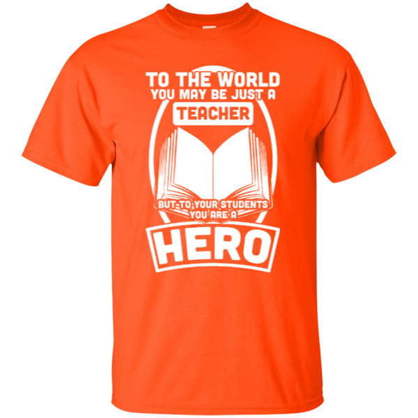 To The World You may be just A Teacher but to your students you are a Hero  T-Shirt - TeachersLoungeShop - 6