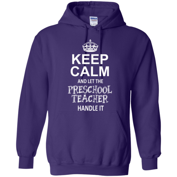 Keep Calm and Let The Preschool Teacher Handle it    Hoodie 8 oz - TeachersLoungeShop - 8