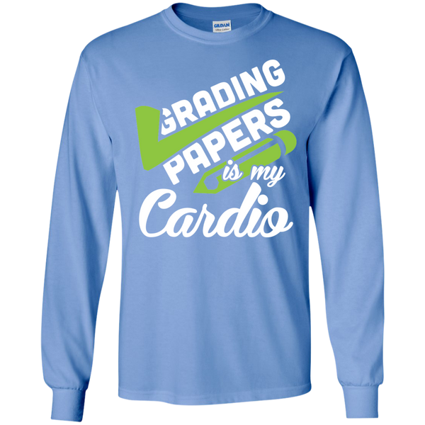 Grading papers is my cardio  LS Ultra Cotton Tshirt - TeachersLoungeShop - 11