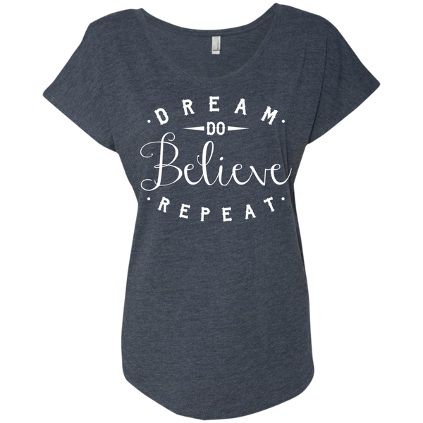 Dream Do Believe Repeat  Next  Level Ladies Triblend Dolman Sleeve - TeachersLoungeShop - 6