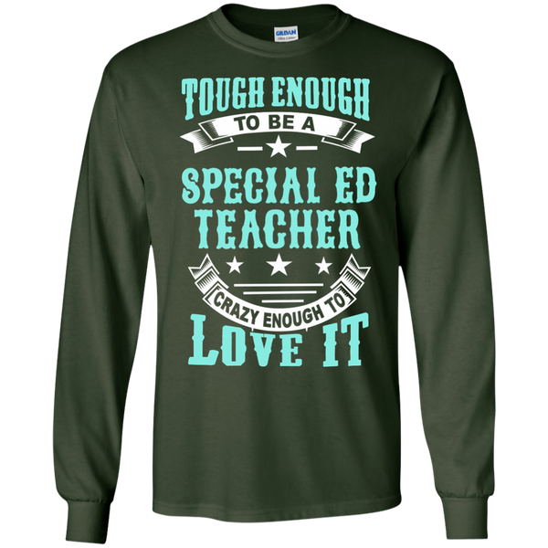 Tough Enough to be a Special Ed Teacher Crazy Enough to Love It LS Ultra Cotton Tshirt - TeachersLoungeShop - 3