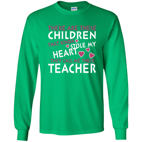 There are these Children that Kinda Stole My Heart They call Me Their Teacher LS Ultra Cotton Tshirt - TeachersLoungeShop - 5