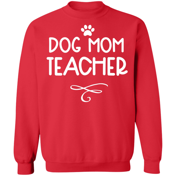 Dog Mom Teacher Crewneck Pullover Sweatshirt  8 oz.