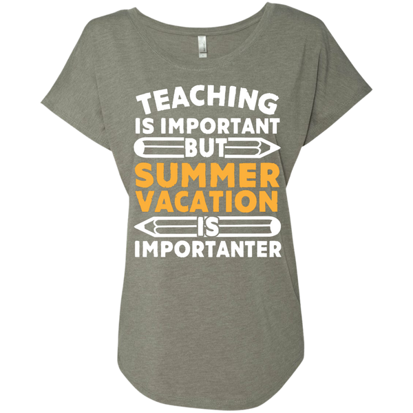Teaching is important but Summer vacation is importanter Ladies Triblend Dolman Sleeve - TeachersLoungeShop - 3