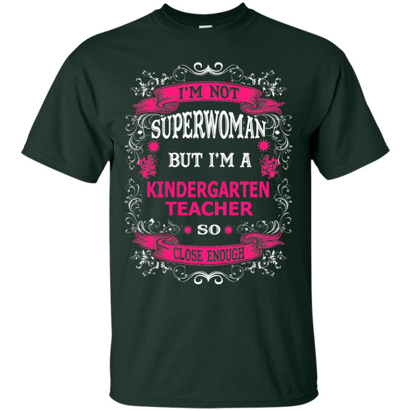 Not Superwoman but I'm a Kindergarten Teacher  T-Shirt - TeachersLoungeShop - 2