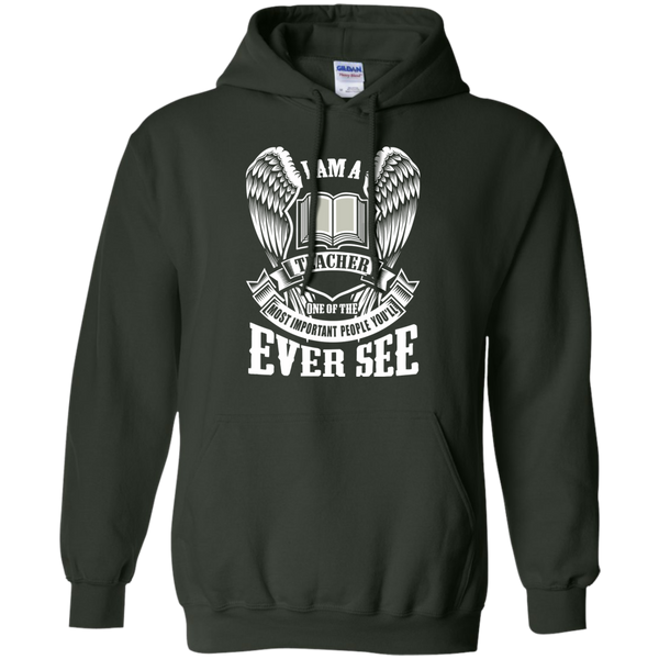I am a Teacher One of the Most Important People You'll Ever See Pullover Hoodie 8 oz - TeachersLoungeShop - 5