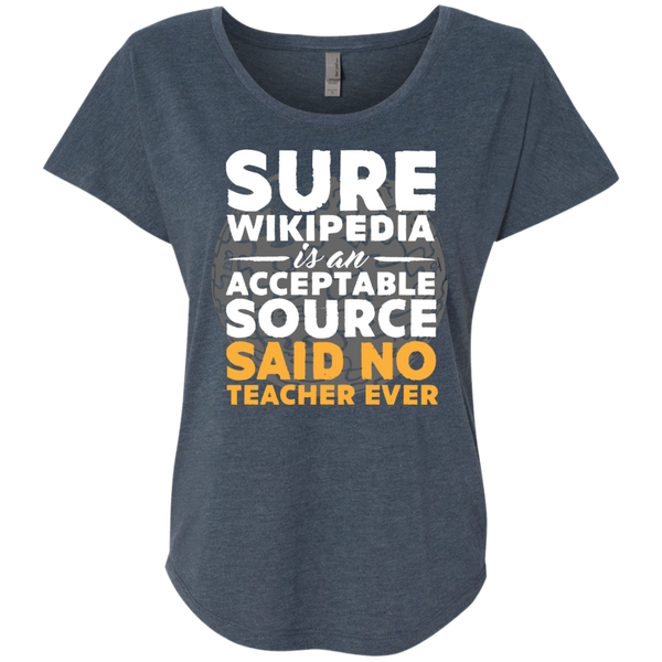 Sure Wikipedia is an Acceptable Source Said NO Teacher Ever next Level Ladies Triblend Dolman Sleeve - TeachersLoungeShop - 1