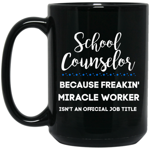 school counselor miracle worker  15 oz. Black Mug
