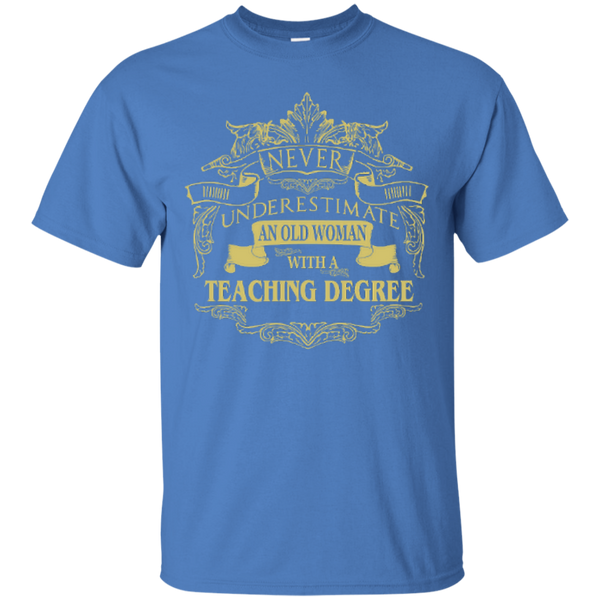 Never Underestimate An Old Woman With A Teaching Degree Cotton T-Shirt - TeachersLoungeShop - 6