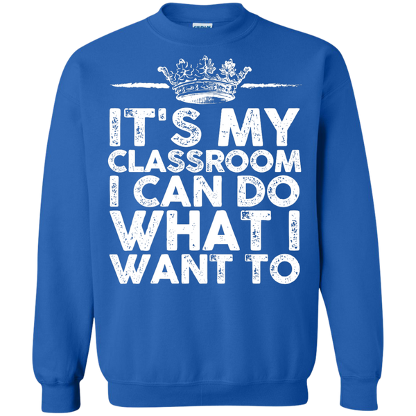 It's My Classroom I can do what i want  Crewneck Pullover Sweatshirt  8 oz - TeachersLoungeShop - 6