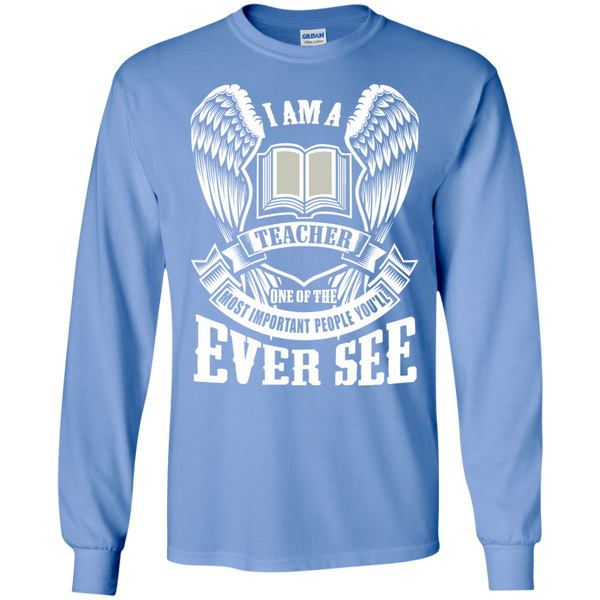 I am a Teacher One of the Most Important People You'll Ever See LS Ultra Cotton Tshirt - TeachersLoungeShop - 5