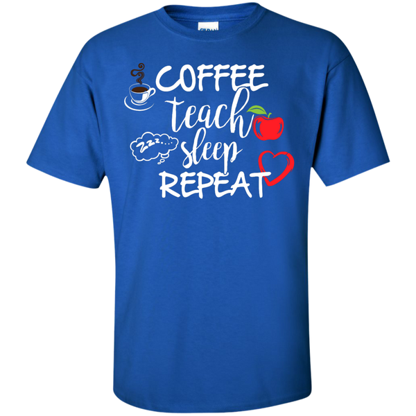 Coffee Teach Sleep Repeat  T-Shirt - TeachersLoungeShop - 9