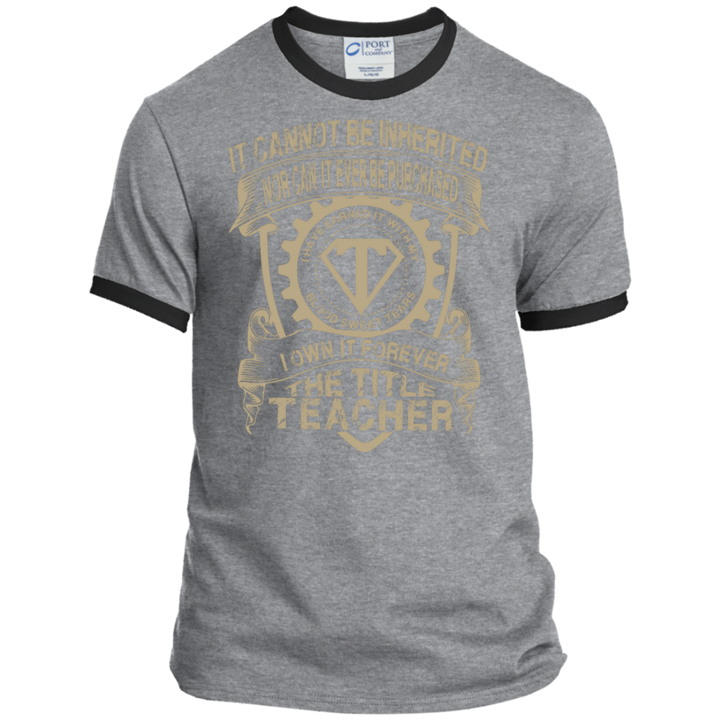 It cannot be inherited nor it ever be purchased I own it forever the title Teacher  Ringer Tee - TeachersLoungeShop - 1